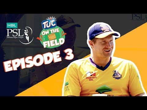 TUC on the Field – Ep 3 with Shane Watson | HBL PSL 2018