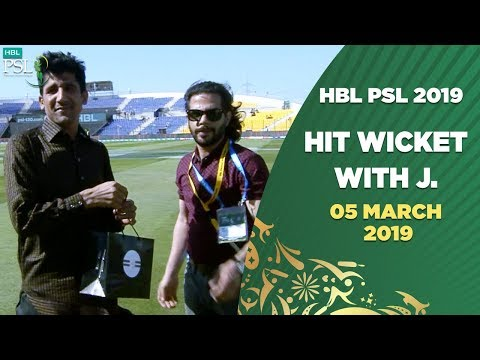 Hit Wicket With J. | 5 March | HBL PSL 2019
