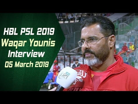 Waqar Younis Interview | 05 March | HBL PSL 2019