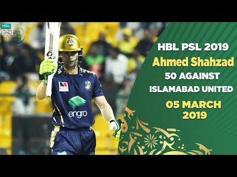 Ahmed Shahzad 50 against Islamabad United   5 March   HBL PSL 2019