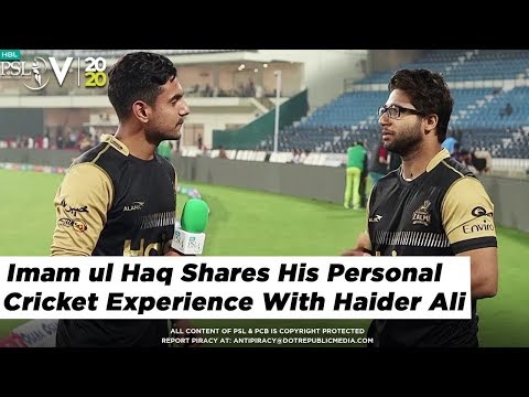 Imam ul Haq Shares His Personal Cricket Experience With Haider Ali | HBL PSL 2020