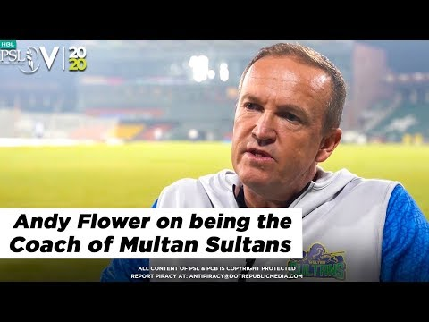 Andy Flower on being the Coach of Multan Sultans | HBL PSL 2020