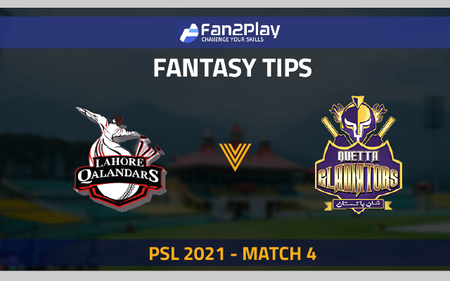 PSL 2021, Match 4 – LAH vs QUE: Fan2Play Fantasy Cricket Tips, Prediction, Playing XI and Pitch Report