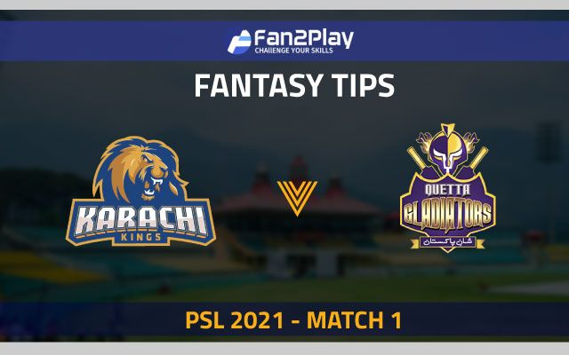 PSL 2021, Match 1 – KAR vs QUE: Fan2Play Fantasy Cricket Tips, Prediction, Playing XI and Pitch Report