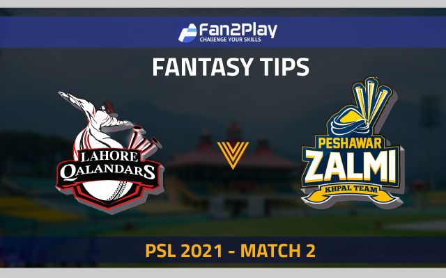 PSL 2021, Match 2 – LAH vs PES: Fan2Play Fantasy Cricket Tips, Prediction, Playing XI and Pitch Report
